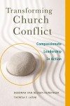 Transforming Church Conflict Compassionate Leadership in Action