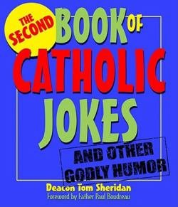 Second Book of Catholic Jokes and other Godly Humor