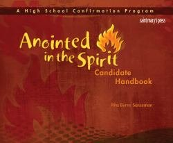 Anointed in the Spirit: Candidate Handbook A High School Confirmation Program
