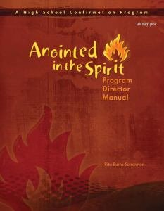 Anointed in the Spirit: Program Director Manual A High School Confirmation Program