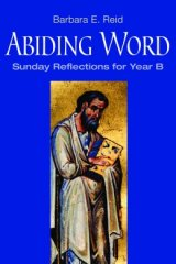 Abiding Word: Sunday Reflections for Year B