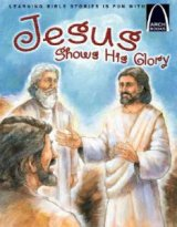 Arch Book: Jesus Shows His Glory