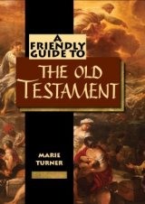 Friendly Guide to the Old Testament