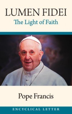 lumen fidei the light of faith first encyclical letter from pope francis