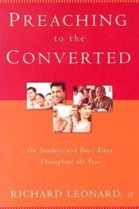 Preaching to the Converted : On Sundays and Feast Days Throughout the Year