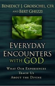Everyday Encounters with God : What Our Experience Teaches about the Divine
