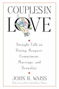 Couples in Love : Straight Talk on Dating, Respect, Commitment, Marriage, and Sexuality