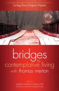Living Your Deepest Desires Revised Edition Book 3 Bridges to Contemplative Living with Thomas Merton