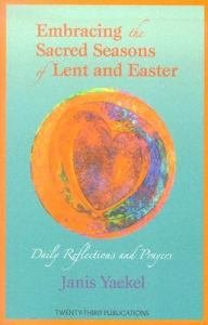 Embracing the Sacred Season : Scripture Reflection for Lent and Easter