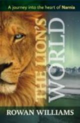 Lion's World A Journey into the Heart of Narnia