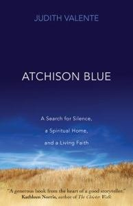 Atchison Blue: A Search for Silence, a Spiritual Home, and a Living Faith