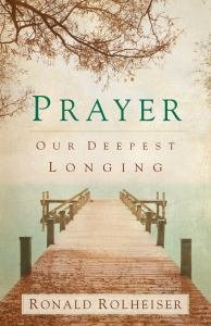 Prayer Our Deepest Longing