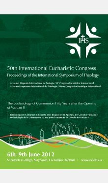 50th International Eucharistic Congress Proceedings of the International Symposium of Theology