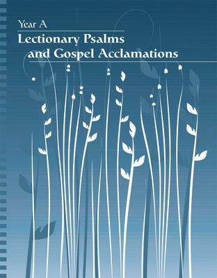 Lectionary Psalms and Gospel Acclamations - Year A