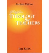 Theology for Teachers Revised Edition
