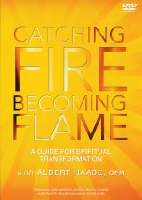 Catching Fire, Becoming Flame: A Guide for Spiritual Transformation- DVD