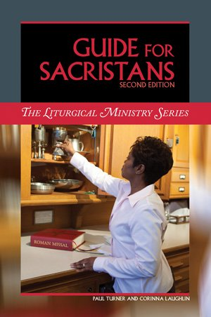 Guide for Sacristans, Second Edition Liturgical Ministry Series