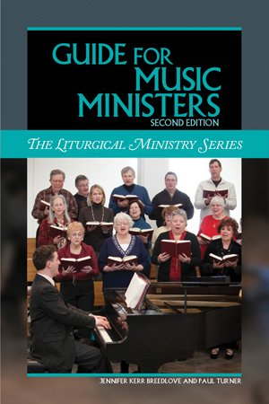 Guide for Music Ministers, Second Edition Liturgical Ministry Series