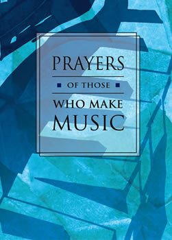 Prayers of Those Who Make Music