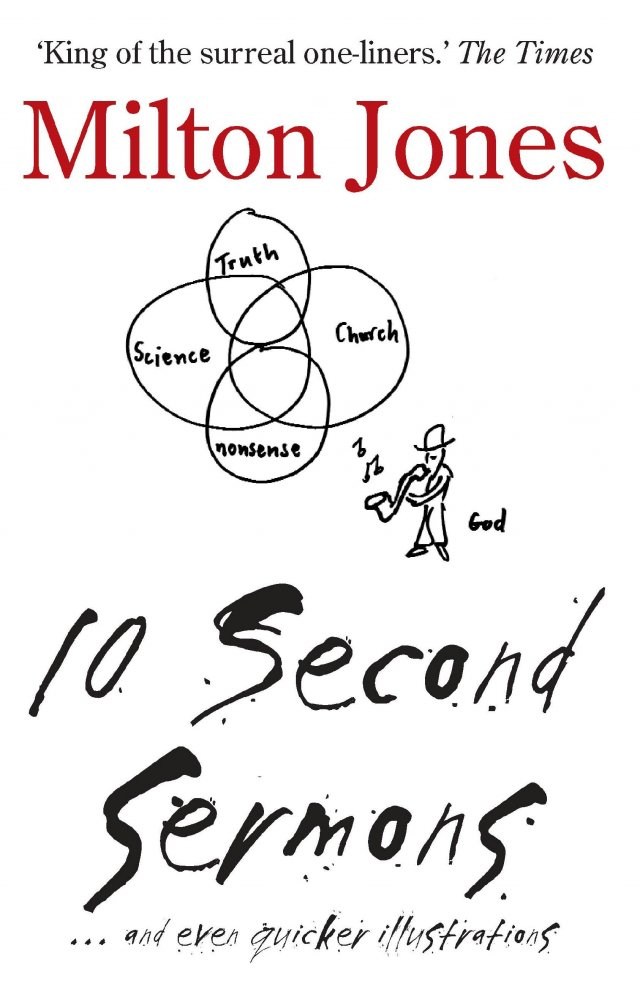 10 Second Sermons ... and even quicker illustrations