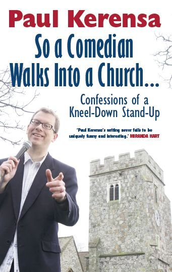 So a Comedian Walks into a Church Confessions of a Kneel-Down Stand-Up