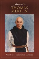 30 Days with Thomas Merton: Words of Contemplation and Hope