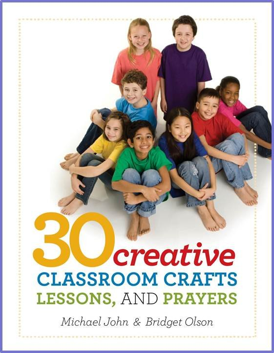 30 Creative Classroom Crafts, Lessons, and Prayers