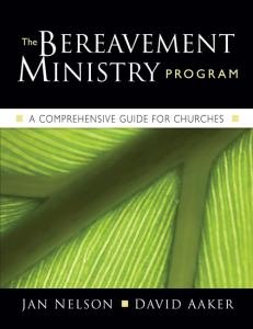 Bereavement Ministry Program : A Comprehensive Guide for Churches