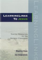 LearningLinks to Jesus : Teacher Resources for the Religion Classroom