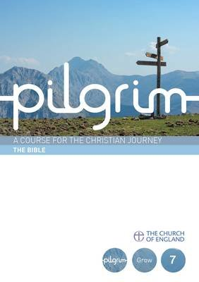 Pilgrim Course Book 7 The Bible (Grow Stage)