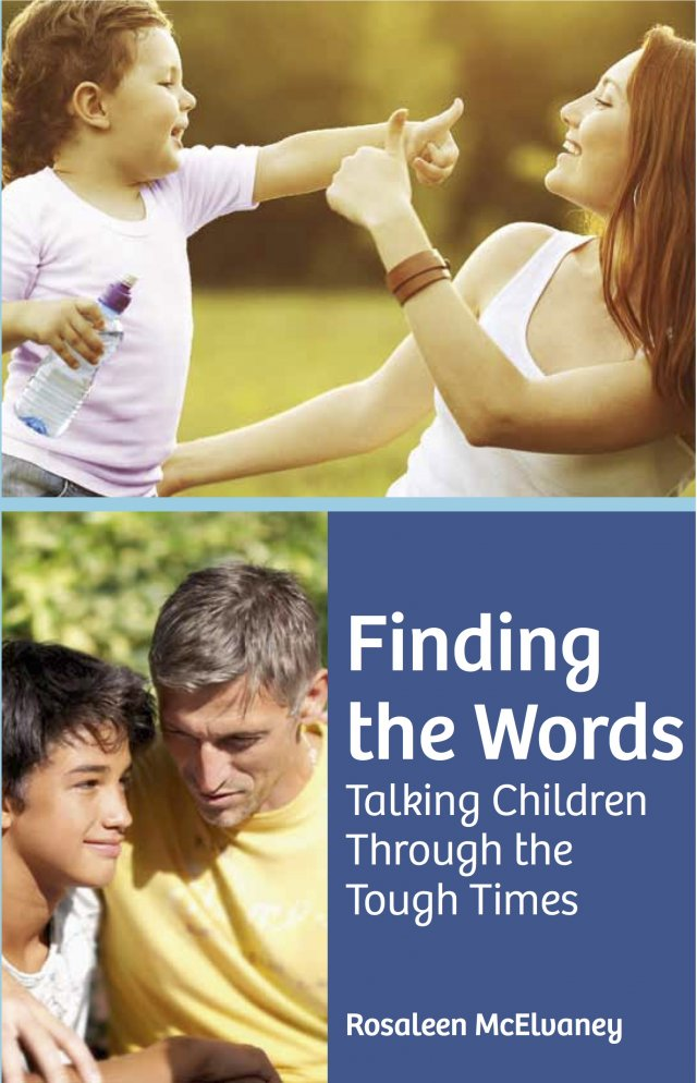 Finding the Words Talking Children Through the Tough Times