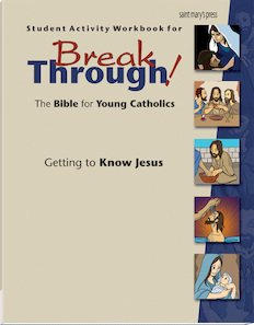 Breakthrough! Getting to Know Jesus: Student Activity Workbook