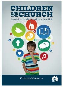 Children and the Church: Jesus Brings the Child to a place in the middle