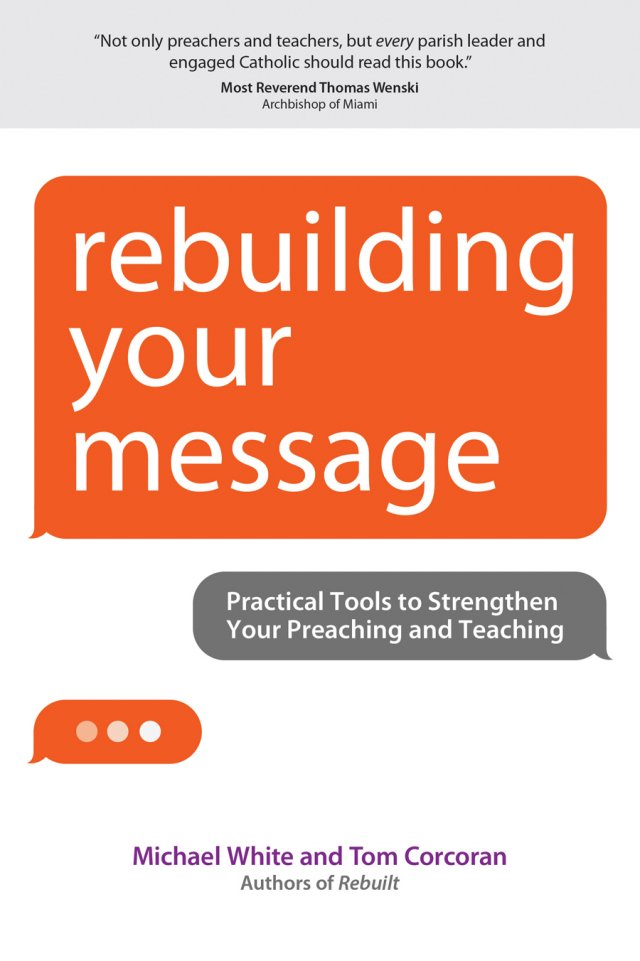 Rebuilding Your Message: Practical Tools to Strengthen Your Preaching and Teaching