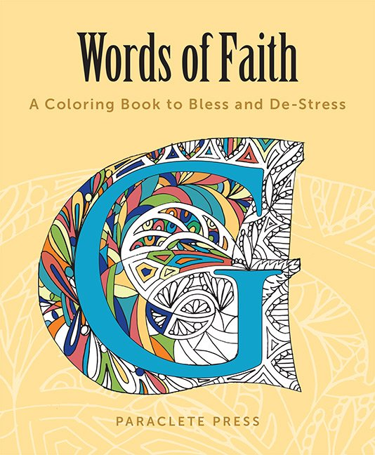 Words of Faith: A Coloring Book to Bless and De-Stress