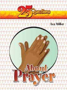 25 Questions About Prayer