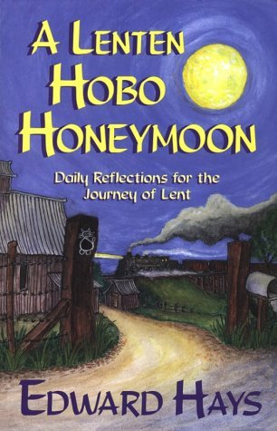A Lenten Hobo Honeymoon: Daily Reflections for the Journey of Lent
