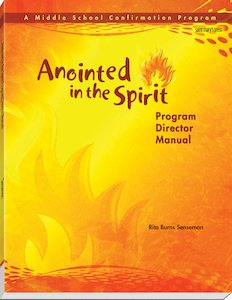Anointed in the Spirit Program Director Manual: A Middle School Confirmation Program