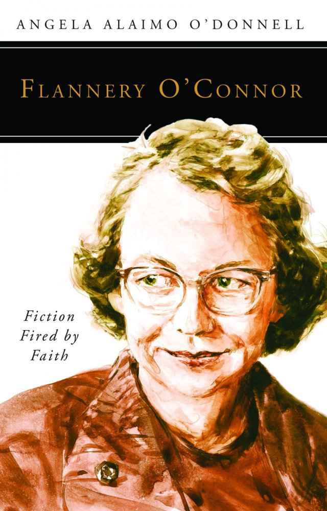 Flannery O'Connor Fiction Fired by Faith People of God Series
