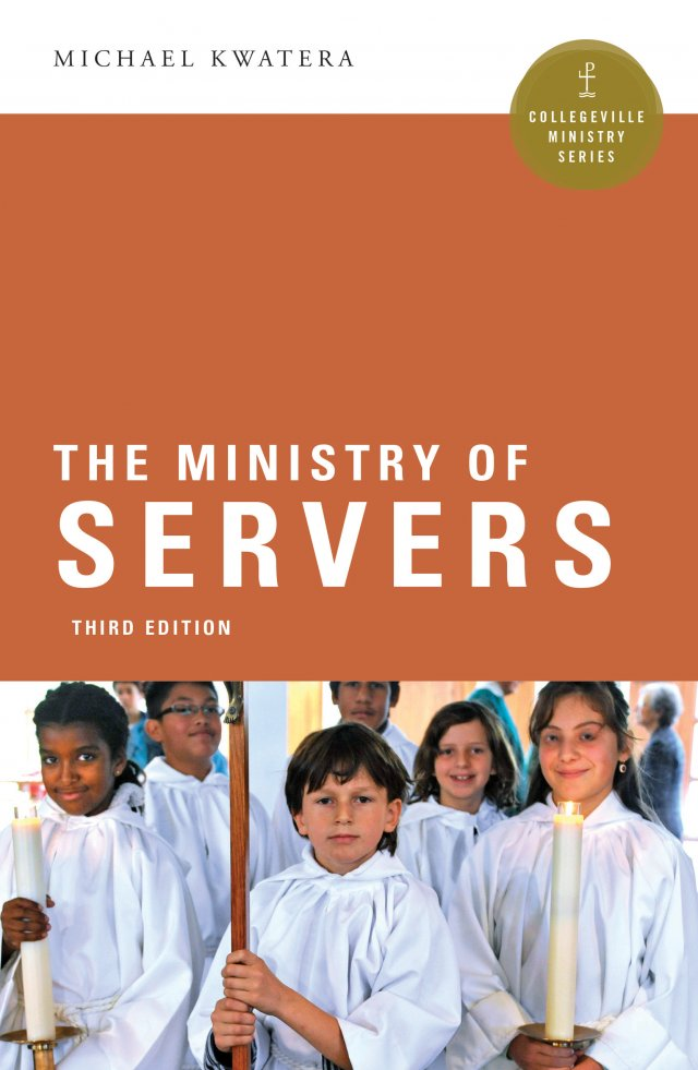 Ministry of Servers  Collegeville Ministry Series Third Edition