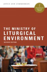 Ministry of the Liturgical Environment  Collegeville Ministry Series Revised Edition