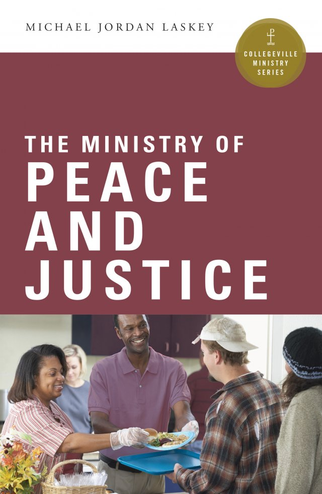Ministry of Peace and Justice  Collegeville Ministry Series