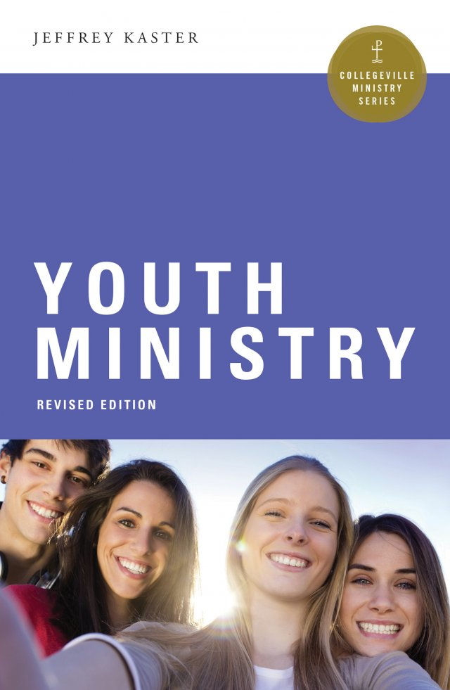 Youth Ministry  Collegeville Ministry Series Revised Edition