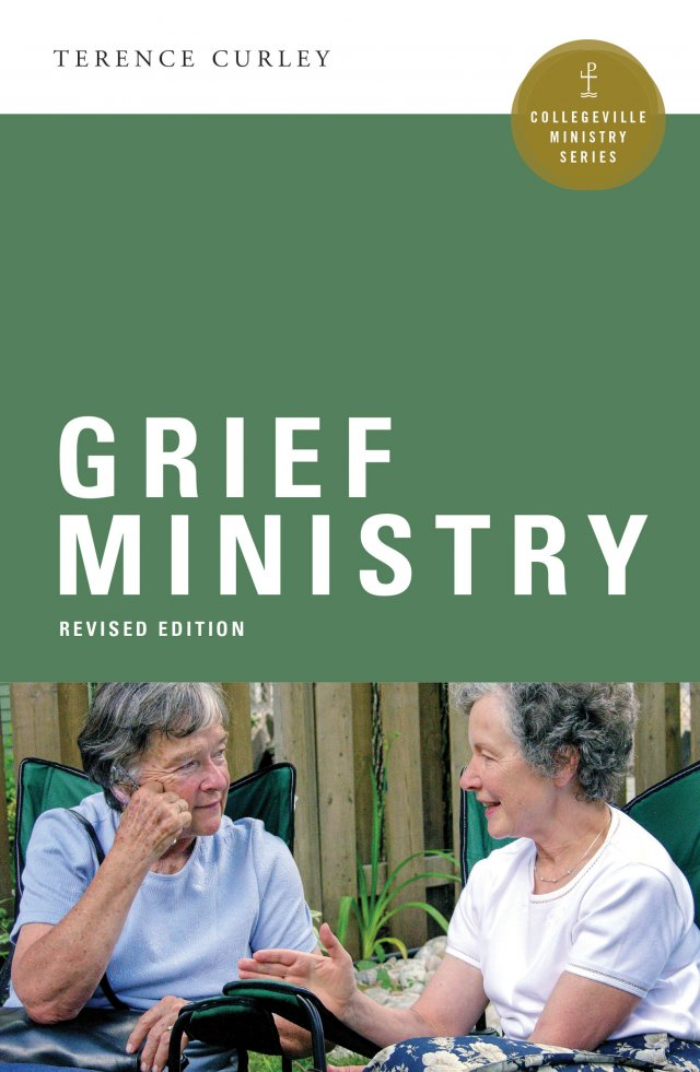 Grief Ministry  Collegeville Ministry Series Revised Edition