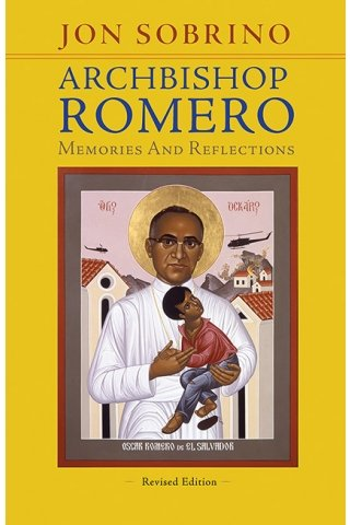 Archbishop Romero: Memories and Reflections Revised Edition