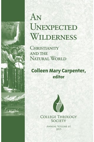 An Unexpected Wilderness: Christianity and the Natural World