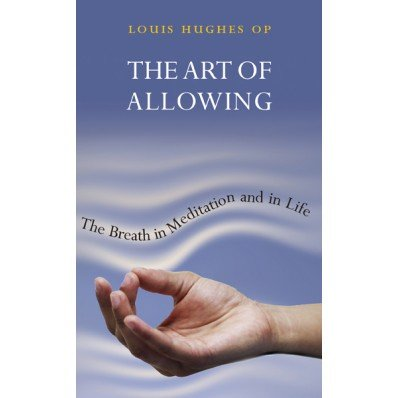Art Of Allowing: The Breath in Mediation and in Life
