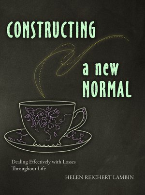 Constructing a New Normal:  Dealing Effectively with Losses Throughout Life