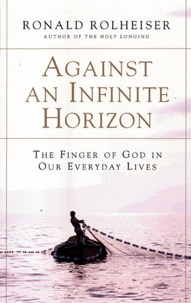 Against an Infinite Horizon : The Finger of God in Our Everyday Lives