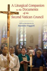 A Liturgical Companion to the Documents of the Second Vatican Council: With an Introduction by Massimo Faggioli